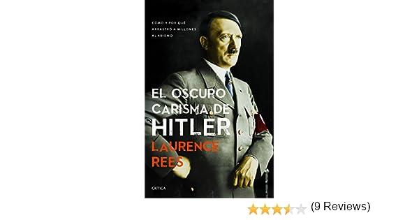 El Oscuro Carisma de Hitler: Amazon.es: Rees, Laurence: Libros