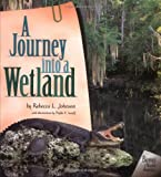 A Journey into a Wetland (Biomes of North America)