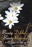 Beauty Defiled, Beauty Revealed, Mark Scholten, 1490800174