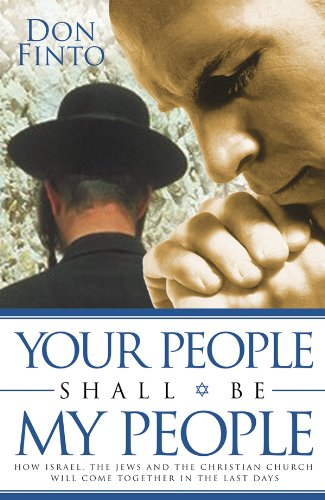 Your People Shall Be My People: How Israel, the Jews and the Christian Church Will Come together in the Last Days ebook