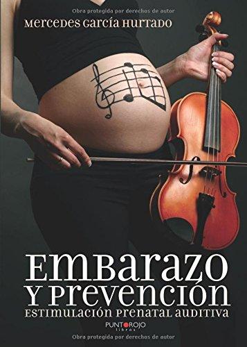 Embarazo y prevención : estimulación prenatal auditiva