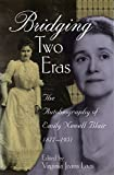 img - for Bridging Two Eras: The Autobiography of Emily Newell Blair, 1877-1951 book / textbook / text book