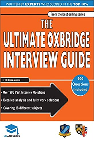 Epub Descargar The Ultimate Oxbridge Interview Guide: Over 900 Past Interview Questions, 18 Subjects, Expert Advice, Worked Answers, 2017 Edition (oxford And Cambridge) Uniadmissions
