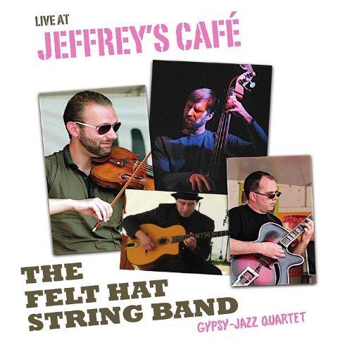 - Live at Jeffreys Cafe by Felt Hat String Band