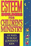 img - for Esteem-Builders for Children's Ministry book / textbook / text book