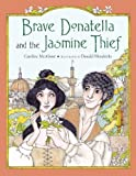 Brave Donatella and the Jasmine Thief, Caroline McAlister, 1570917299