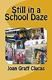 Still in a School Daze, Joan Clucas, 1493542915
