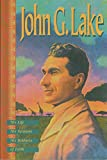img - for John G. Lake: His Life, His Sermons, His Boldness of Faith book / textbook / text book