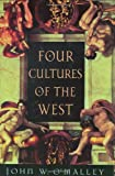 Four Cultures of the West, John W. O'Malley, 0674014987