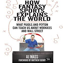 How Fantasy Sports Explains the World
