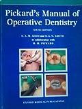 Pickard's Manual of Operative Dentistry, Kidd, E. A. and Smith, B. G., 0192618083