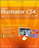 Illustrator CS4 Digital Classroom, (Book and Video Training)
