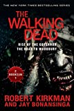 The Walking Dead: Rise of the Governor and the Road to Woodbury by Robert Kirkman (25-Nov-2014) Paperback