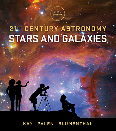 21st Century Astronomy: Stars and Galaxies (Fifth Edition)  (Vol. 2)