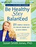 Be Healthy - Stay Balanced