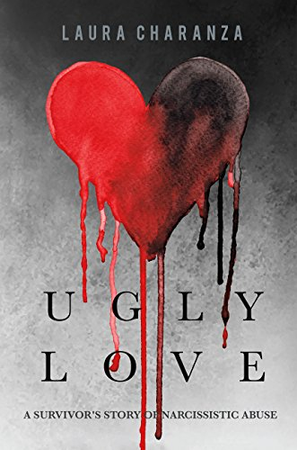 Ugly Love: A Survivor's Story of Narcissistic Abuse
