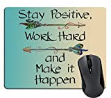Supwek Gaming Mouse Pad Custom, Stay Positive Work Hard and Make It Happen Motivational Sign Inspirational Quote Mouse Pad Motivational Quotes for Work