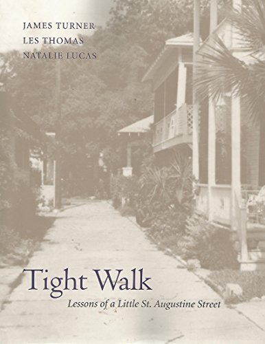 Tight Walk: Lessons of a Little St. Augustine Street