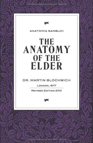 Anatomia Sambuci The Anatomy Of The Elder - Dr. Martin Blochwich