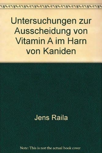 Untersuchungen zur Ausscheidung von Vitamin A im Harn von Kaniden