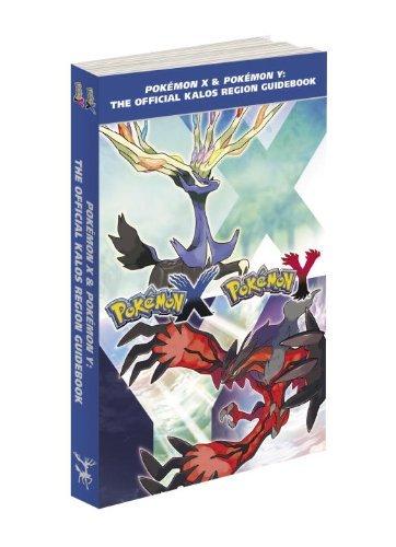 Pok??mon X & Pok??mon Y: The Official Kalos Region Guidebook: The Official Pok??mon Strategy Guide by Pokemon Company International (2013-12-09) (Pokemon X And Y Official Strategy Guide)