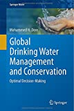 Global Drinking Water Management and Conservation : Optimal Decision-Making, Dore, Mohammed H., 3319110314