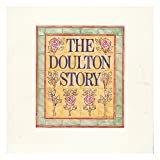 img - for The Doulton story: A souvenir booklet produced originally for the exhibition held at the Victoria and Albert Museum, London : 30 May-12 August 1979 book / textbook / text book