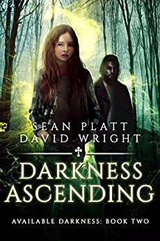 Available Darkness: Book Two by [Platt, Sean, Wright, David W.]