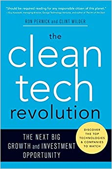 The Clean Tech Revolution: The Next Big Growth and Investment Opportunity: Ron Pernick, Clint ...