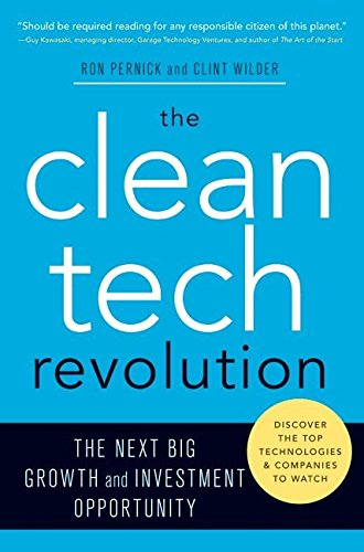 The Clean Tech Revolution  The Next Big Growth And Investment Opportunity