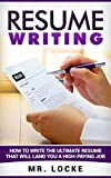 Resume Writing:How to write the ultimate resume  that will land you a high-paying job.: Resume Building Strategies That Will Make you a winner.