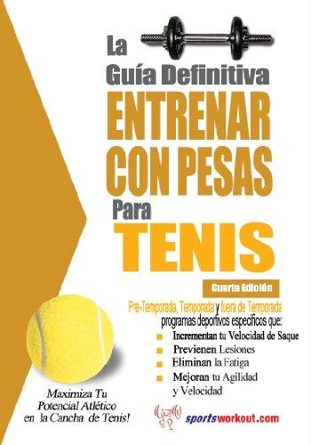 La guía definitiva - Entrenar con pesas para tenis (Spanish Edition) by [Price