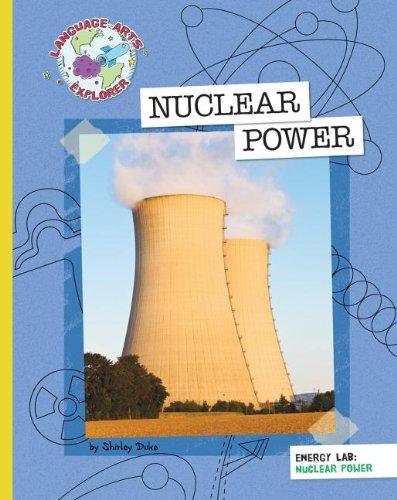 Read Online Nuclear Power (Explorer Library: Language Arts Explorer) pdf epub