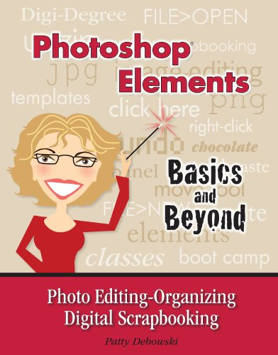 Photoshop Elements-Basics and Beyond Photo Editing-Organizing-Digital Scrapbooking