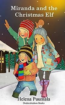 Miranda and the Christmas Elf - A Christmas Story by [Puumala, Helena]