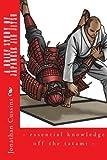 A Brief Study of Japanese Jiu Jitsu: - essential knowledge off the tatami -