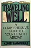 Traveling Well, W. Scott Harkonen, 0396083943