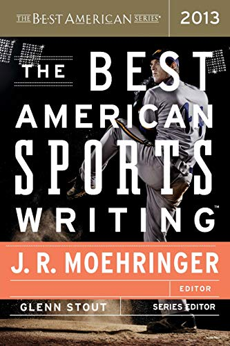 The Best American Sports Writing 2013 (The Best American Series ®)