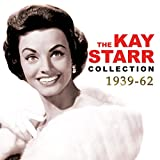 Kay Starr: The Kay Starr Collection 1939-62