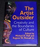 The Artist Outsider, HALL MICHAEL D, 1560983345