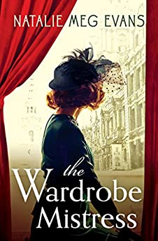 The Wardrobe Mistress: An evocative historical romance of hidden secrets that will capture your heart by [Evans, Natalie Meg]