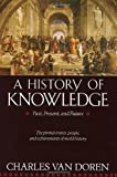 A History of Knowledge: Past, Present, and Future by Van Doren, Charles (1992) Paperback