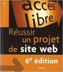d76e8d2ea0f Amazon.fr - Réussir un projet de site web - Nicolas Chu - Livres