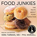 Food Junkies: The Truth About Food Addiction | Phil Werdell,Vera Tarman