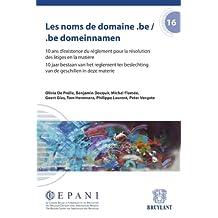 Les noms de domaine .be/ .be domeinnamen: 10 ans d'exist. du règlement pr la résolution ds litiges/10 jaar bestaan van het reglemnt ter beslechting (Cepani 16) (French Edition)