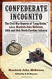 Confederate Incognito, Murdoch John McSween, 0786472103