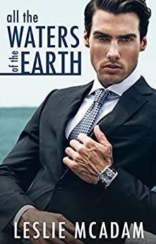 All the Waters of the Earth (Giving You ... Book 3) by [McAdam, Leslie]