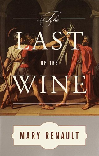 The Last of the Wine by Mary Renault (2001-06-01)