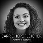 Carrie Hope Fletcher: Audible Sessions: FREE Exclusive interview | Robin Morgan