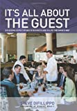 img - for It's All About the Guest: Exceeding Expectations in Business and in Life, the Davio's Way by Robert Kraft (Foreword), Steve Difillippo (15-Oct-2013) Hardcover book / textbook / text book